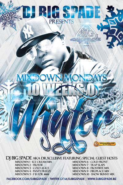 DJ Big Spade Mixdown Mondays 10 Weeks of Winter Mixtape Series Album Cover Poster Design