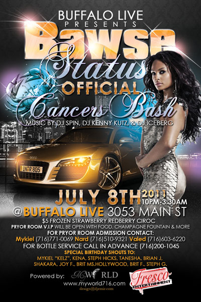 Bawse Status Official Cancers Birthday Bash Flyer design for myworld716 and Buffalo Live Nightclub Buffalo NY