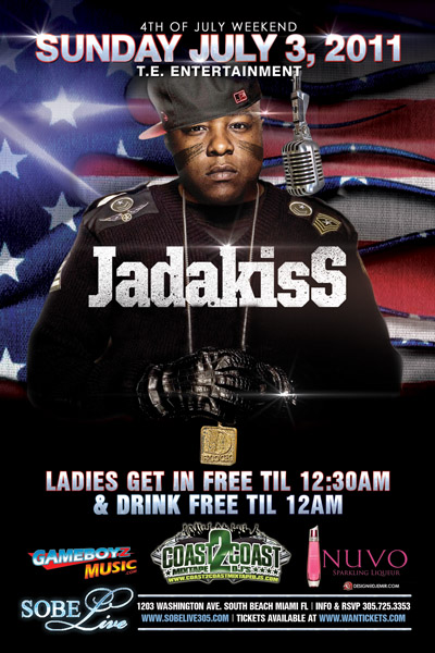 Flyer design for Jadakiss Concert at SOBE Live Miami FL 4th of July Weekend 2011