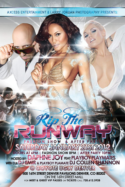 Flyer Design for Rip The Runway Fashion Show Denver CO with Daphne Joy DJ Colleen Shannon and DJ Emir at Coyote Ugly Denver Pavillions