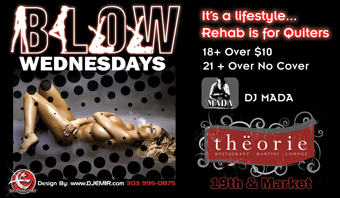 BLOW Wednesdays Flyer Design Screen Version Theorie Nightclub Denver